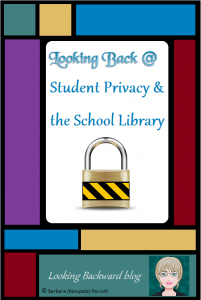 Looking Back @ Student Privacy & the School Library