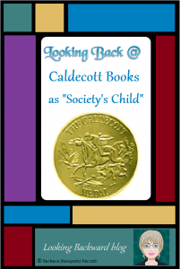 """Looking Back @ Caldecott Books as """"Society's Child"""""""