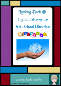 Looking Backward @ Digital Citizenship & the School Librarian - Digital Citizenship encompasses a student's knowledge of and consent to using technology in a responsible manner. School Librarians must know Federal laws regarding student Internet use and construct meaningful lessons for teaching digital citizenship and Internet safety to our students.