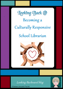 Looking Back @ Becoming a Culturally Responsive School Librarian - We can't be satisfied with promoting a heritage celebration for a month. We must be responsive to cultures, races, and ethnic groups throughout the school year, and work diligently to build respect for diversity within ourselves, our library collection, and our Library Lessons. It's the only way our students can learn to love themselves.