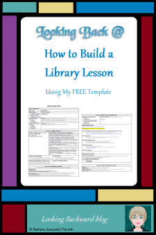 Looking Back @ How to Build a Library Lesson - At first glance, the complexity of my FREE Library Lesson Planner can be daunting compared to other lesson plan templates. Let me take you step-by-step through each section so you'll understand what it does and why it's important. #NoSweatLibrary #schoollibrary #librarylesson #lessonplan
