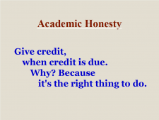 image of Academic Honesty Slogan: Give credit when credit is due. Why? Because it's the right thing to do!