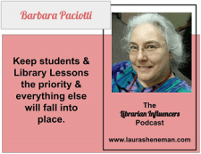 Looking @ Best Practices for School Librarians - Are you a Librarian Influencer? On Dr. Laura Sheneman's Podcasts, veteran School Librarians share their expertise to help us build our personal learning network & be effective instructional partners in our schools. Listen in to The Legacy of Librarianship Continues Because of Best Practices. #NoSweatLibrary #schoollibrary #bestpractices #readingpromotion #libraryadministration #teachercollaboration