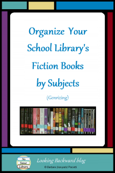 Organize Your School Library's Fiction Books by Subjects - Reorganizing fiction books into subject groups (genre-izing) can be a wise professional decision that benefits our students and promotes independent reading. Here's how to do it without changing spine labels or Call Numbers! #NoSweatLibrary