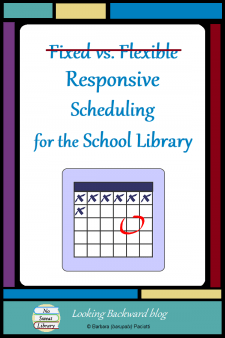 "Responsive Scheduling for the School Library - Fixed scheduling or flexible scheduling of the school library is no longer applicable to our time. While each has advantages and shortcomings, the new recommendations are for ""responsive scheduling."" Here's some history and analysis of all three, along with the combination that worked for me. #NoSweatLibrary"