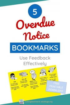 Use Feedback for Overdue Notice Bookmarks - Alert students to overdues during school library book checkout with these humorous bookmarks. This simple feedback mechanism results in higher returns than traditional overdue notices. Download the FREE template & print your own on colorful paper! #NoSweatLibrary