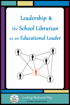 Leadership & the School Librarian as an Educational Leader - Leadership isn't just gaining a position of power and authority; the true Leader embraces empowerment, organization, and communication to best serve colleagues. If School Librarians want a role as an educational leader, we need also to build alliances that help us learn and improve. #NoSweatLibrary