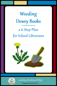 Weeding Dewey Books: a 6-Step Plan for School Librarians - Are you intimidated by the thought of weeding your Dewey Decimal books? I discovered that a substantially decreased collection dramatically increases circulation of what's left. Here's a 6-step plan that will override your apprehension.
