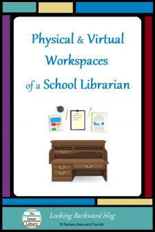 Physical & Virtual Workspaces of a School Librarian - Effective school library administration means having good organization and documentation skills, both physical and virtual. Here's how this School Librarian organizes--and documents--my physical and virtual workspaces. #NoSweatLibrary