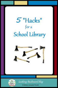 """5 """"Hacks"""" for a School Library - Hack Learning is about educators who see big problems and create simple solutions to implement within their ownclassrooms. If your school library program is languishing, try these 5""""hacks"""" that improved my School Library Program. #NoSweatLibrary"""