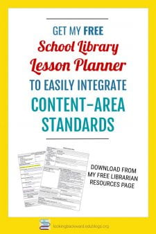 This Lesson Planner Integrates Content-Area & School Library Standards! - Teachers will realize the value of a School Librarian as a Teaching Colleague when we bring them a Library Lesson Plan that is based on—and enhances—their content-area activities. #NoSweatLibrary