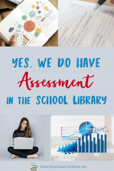 Yes, We Have Assessment in the School Library - Yes, School Librarians do have ways to measure and show student learning from our lessons. Here are 3 effective tools. #NoSweatLibrary