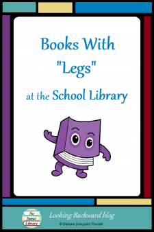 """Books With """"Legs"""" at the School Library - Do misplaced overdue books keep your students from checking out library books? I had that problem in my middle school until I discovered """"The Secret"""" about our School Library. Keep reading...you, too, may have Books with """"Legs""""! #NoSweatLibrary"""
