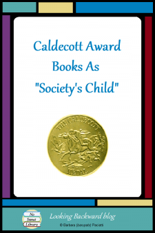 "Caldecott Award Books As ""Society's Child"" - Anthropologists analyze culture through art and literature. Since adults desire to inculcate their values into their children, even subconsciously, I see a fascinating connection between illustrations chosen for 63 years of Caldecott Awards and the changing moods and attitudes of American life. #NoSweatLibrary"