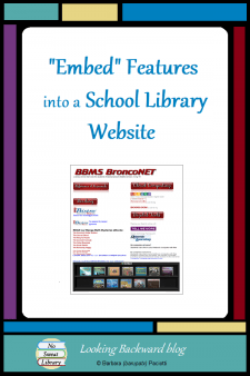 """""""Embed"""" Features into a School Library Website - A School Librarian can make the School Library Website truly useful to students and teachers by embedding elements from other Web sources. Here are some examples of how to offer valuable information in an inviting way. #NoSweatLibrary"""