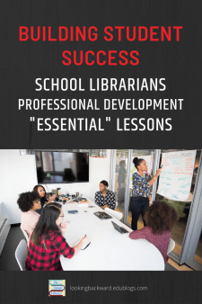 """PD & """"Essential"""" School Library Lessons Ensure Student Success - School Librarians can use professional development to integrate Information Literacy skills into subject area """"essential"""" lessons and increase student achievement. #NoSweatLibrary"""