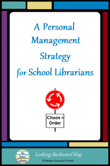 """A Personal Management Strategy for School Librarians - Are you overwhelmed by all the """"stuff"""" in a library and the """"things"""" you have to do to serve teachers and students? You may need a Personal Management Strategy! Read on to see how I developed mine to make smarter decisions faster to achieve my goals. #NoSweatLibrary"""