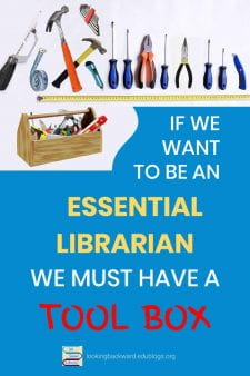 Essential School Librarians Must Have Essential Tools - These aren't educational tools; these are actual carpentry tools. It's amazing how often we need to use the items in a normal every-day tool box. From my experiences, here's what we need to have to be the essential go-to person in our school! #NoSweatLibrary