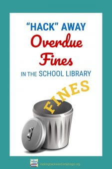 """""""Hack"""" School Library Overdue Book Fines - I have good reasons to eliminate overdue book fines in the school library, because we cannot refuse a child the opportunity to read! #NoSweatLibrary"""