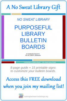 FREE Resource for my Email Group! - Subscribe to my mailing list and you'll gain access to this FREE Purposeful Library Bulletin Boards eBook and other resources in my exclusive e-List Library. And you'll also receive a direct email for each new blog post. #NoSweatLibrary