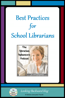 Best Practices for School Librarians - Are you a Librarian Influencer? For Dr. Laura Sheneman's Podcasts, veteran School Librarians share their expertise to help us build our personal learning network & be effective instructional partners in our schools. Listen in to The Legacy of Librarianship Continues Because of Best Practices. #NoSweatLibrary