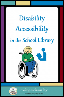 Disability Accessibility in the School Library - School Librarians need to be aware of federal guidelines for disabilities and examine our facility layout for barriers that may inhibit students from access and comfort. Here's what I discovered about my School Library and how I solved the problems. #NoSweatLibrary