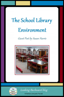 The School Library Environment - Guest Post by Susan Harris - Welcome all students to visit the school library for pleasure reading, research, and study. Here's how to create a clean, inviting environment that is accessible to everyone and available when needed, so students want to come in. #NoSweatLibrary
