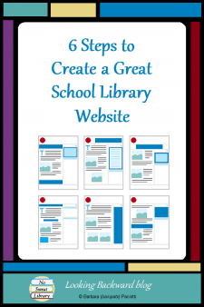 6 Steps to Create a Great School Library Website - A School Library Website is the virtual version of the School Library and the School Librarian. It's also a powerful advocate for our services and materials. Follow these 6 steps to create a School Library Website that's a valuable information resource for the entire school community. #NoSweatLibrary